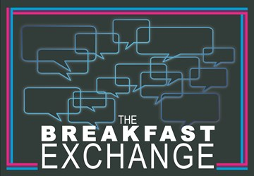 Exclusive for Members: The Breakfast Exchange